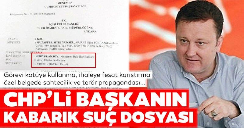 CHP'li Menemen Belediye Başkanı Serdar Aksoy'un suç dosyası kabarık çıktı!  - Son Dakika Haberler