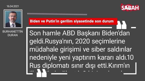 Burhanettin Duran | Biden ve Putin'in gerilim siyasetinde son durum