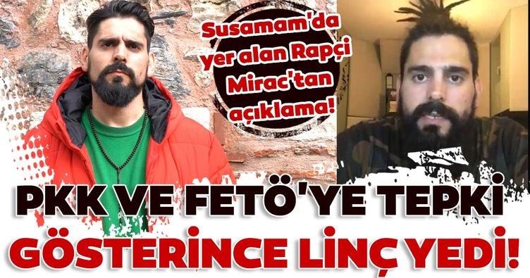 Susamam'da yer alan Rapçi Mirac'tan yeni açıklama!
