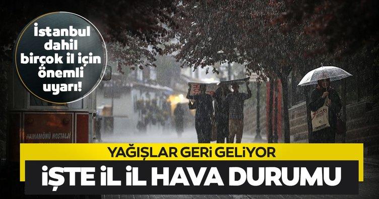 Meteoroloji'den İstanbul ve birçok il için son dakika hava durumu uyarısı! Yağışlar geri geliyor