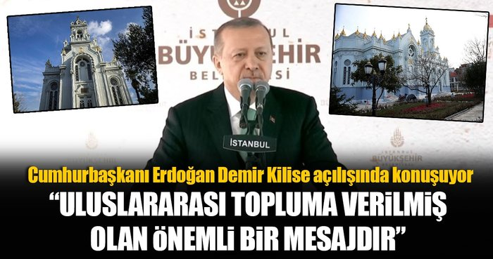 Cumhurbaşkanı Erdoğan Demir Kilise'si açılışında konuşuyor