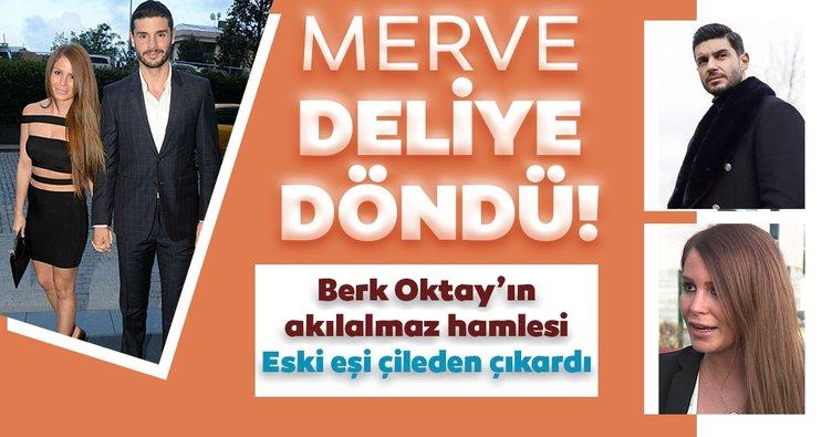 Berk Oktay'ın son hamlesi eski eşi Merve Şarapçıoğlu'nu deliye döndürdü!