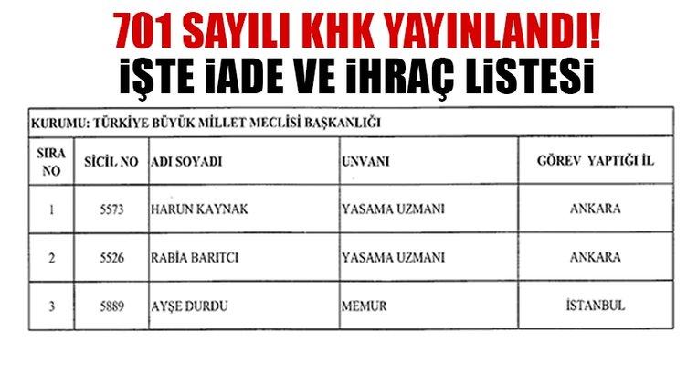 701 sayılı KHK ile görevden ihraç ve iade edilenler isim listesi! Yeni KHK Resmi Gazete'de yayınlandı