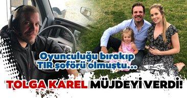Oyunculuğu bırakan ve Amerika da TIR şoförlüğü yapmaya başlayan Tolga Karel müjdeyi verdi!