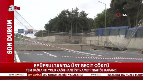 Son dakika: Eyüpsultan'da üst geçit çöktü! Ulaşım, Maslak-Ayazağa yönünden sağlanıyor | Video
