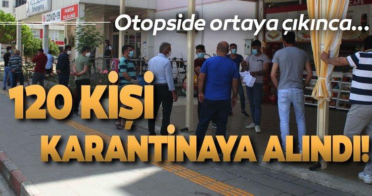 Son dakika: Otopside koronavirüse rastlandı, 120 kişi karantinasına alındı
