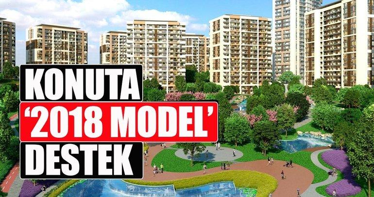 Konuta '2018 model' destek
