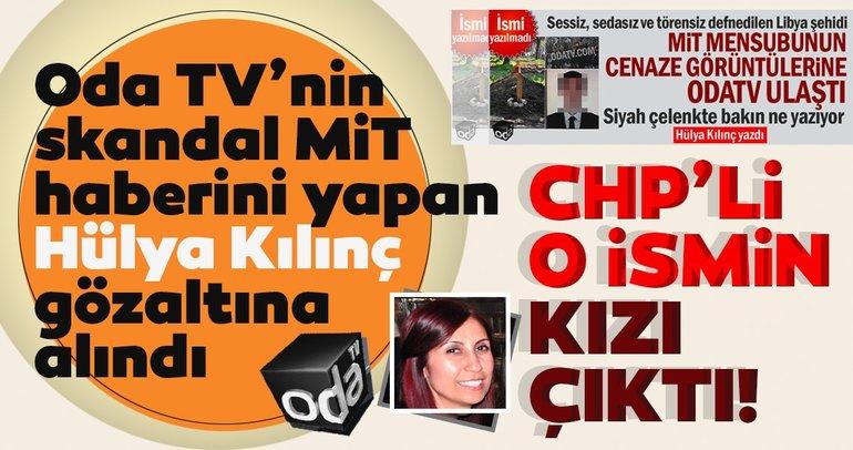 Oda TV'nin skandal MİT haberini yapan muhabir Hülya Kılınç gözaltına alındı