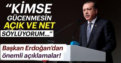 Başkan Erdoğan: Kimse gücenmesin açık ve net söylüyorum...