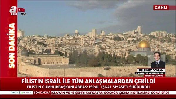 Filistin, ABD ve İsraille varılan tüm anlaşmalardan çekildi.