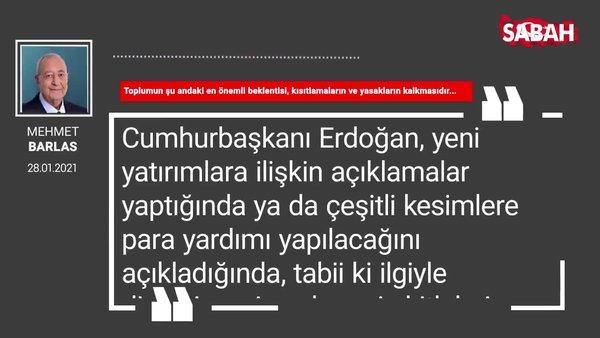 Mehmet Barlas | Toplumun şu andaki en önemli beklentisi, kısıtlamaların ve yasakların kalkmasıdır...