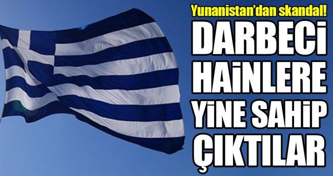 Yunanistan darbeci hainlere yine sahip çıktı!