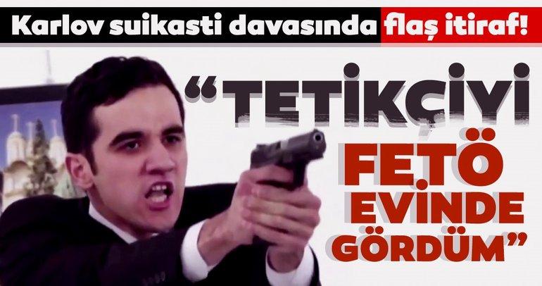 Büyükelçi Karlov suikastı davası sanığından flaş itiraf
