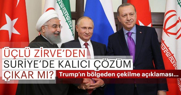 Üçlü zirveden Suriye'de kalıcı çözüm çıkar mı?