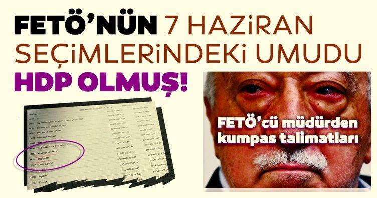 FETÖ'cü müdürden kumpas talimatları! FETÖ'nün 7 Haziran seçimlerindeki umudu HDP olmuş!