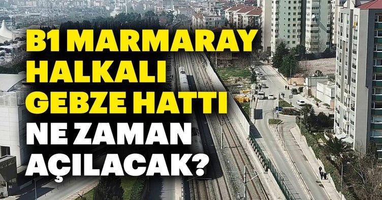 Gebze-Halkalı Marmaray ne zaman açılacak? B1 Gebze-Halkalı Marmaray hattı durakları nerelerden geçecek?