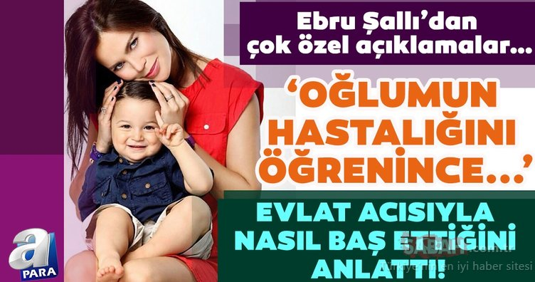 Ebru Şallı evlat acısıyla nasıl baş ettiğini bu sözlerle anlattı...