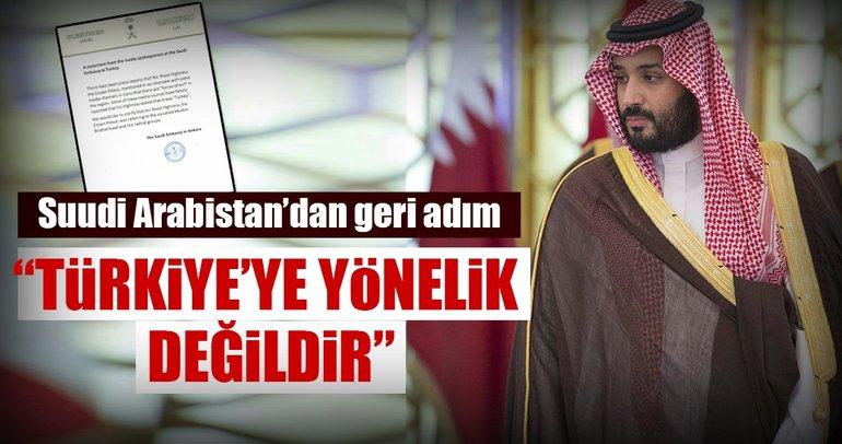 Suudi Arabistan geri adım attı! 'Veliaht Prens Türkiye'yi kastetmedi...'