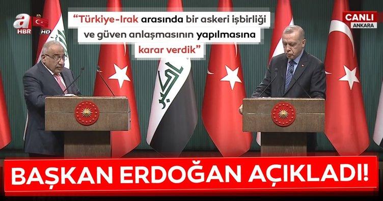 Başkan Erdoğan: Irak ile askeri işbirliği ve güven anlaşmasının yapılmasına karar verdik