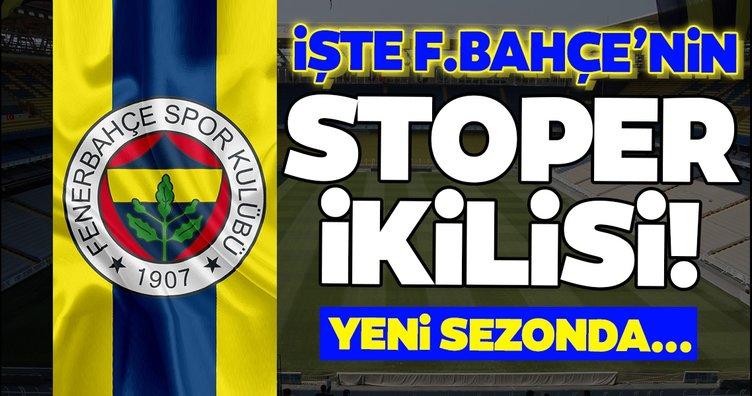 Fenerbahçe'de son dakika gelişmesi: İşte yeni stoper ikilisi!