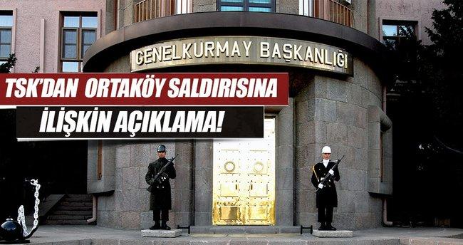Son Dakika: TSK'dan flaş Ortaköy saldırısı açıklaması