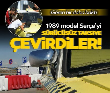 Kocaeli'de 1989 model Serçe'yi, sürücüsüz taksiye çevirdiler!