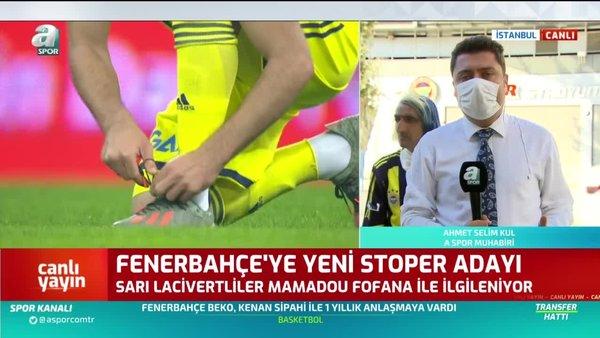 Ahmet Selim Kul: Mamadou Fofana Fenerbahçe'ye önerildi