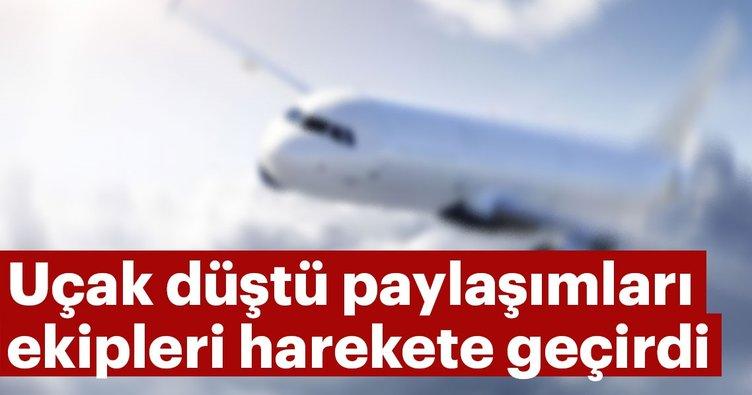 Sosyal medyada uçak düştüğü paylaşımları ekipleri hareket geçirdi