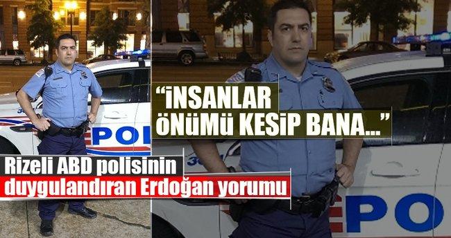 Rizeli ABD polisinin duygulandıran Erdoğan yorumu