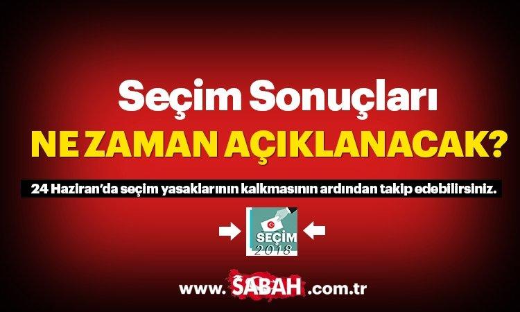 Seçim sonuçları ne zaman açıklanacak? - İstanbul Ankara ve il il 2018 Seçim sonuçları birazdan burada!