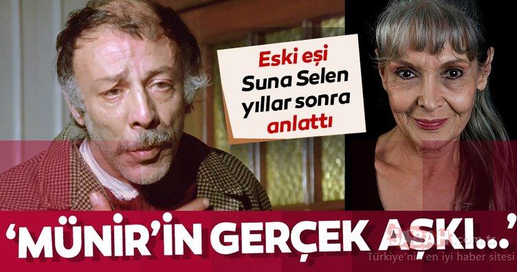 Münir Özkul'un eski eşi Suna Selen yıllar sonra anlattı! 'Münir'in gerçek aşkı…'