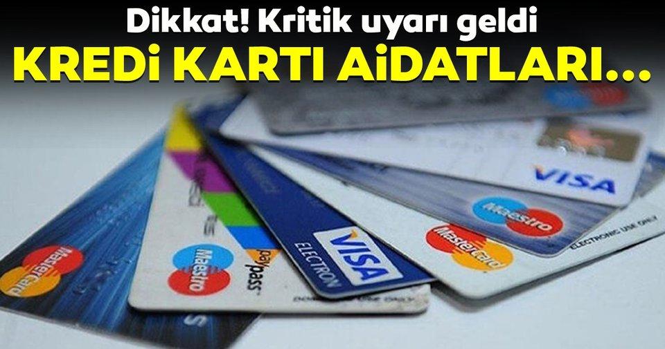 Son dakika: Kritik uyarı geldi! Kredi kartı aidatları...