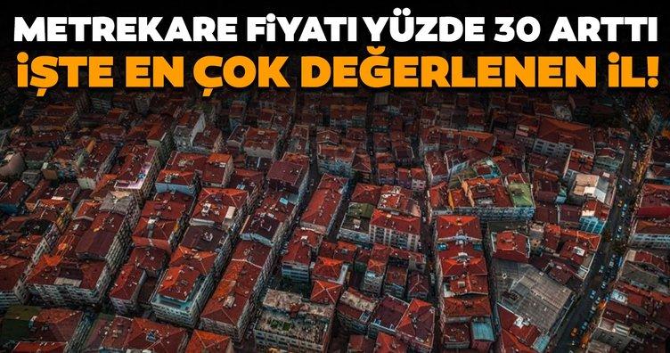İşte Türkiye'de en çok değer kazanan yerler! Metrekare fiyatı yüzde 30 arttı