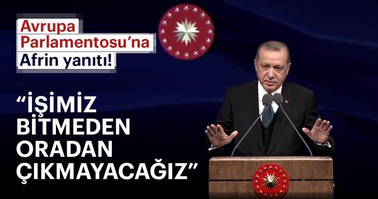 Cumhurbaşkanı Erdoğan'dan AP'ye Afrin mesajı!