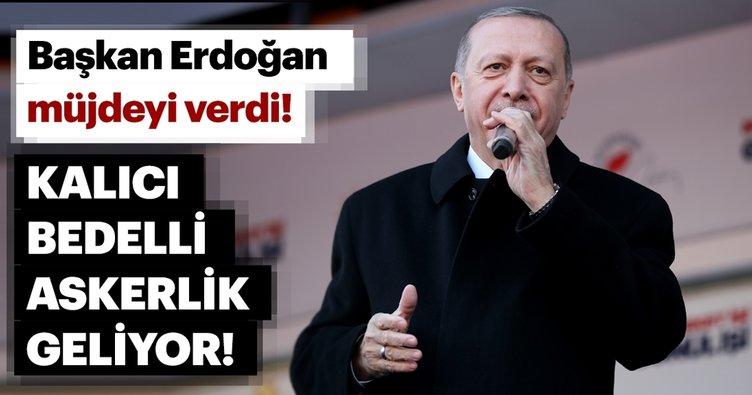 Bedelli askerlik ile ilgili son dakika gelişmesi! Başkan Erdoğan'dan yeni askerlik sistemi müjdesi geldi