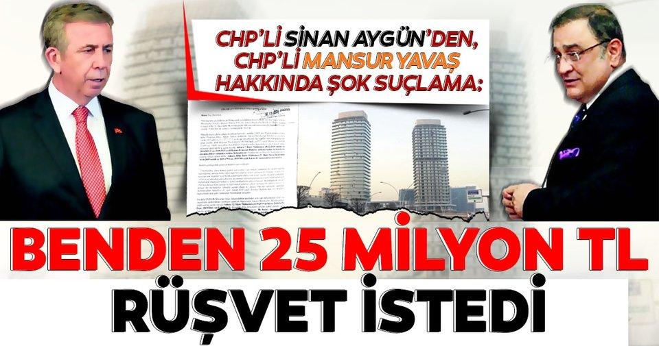 CHP'li Sinan Aygün'den, CHP'li Mansur Yavaş hakkında şok suçlama: Benden 25 milyon TL rüşvet istedi - Son Dakika Haberler