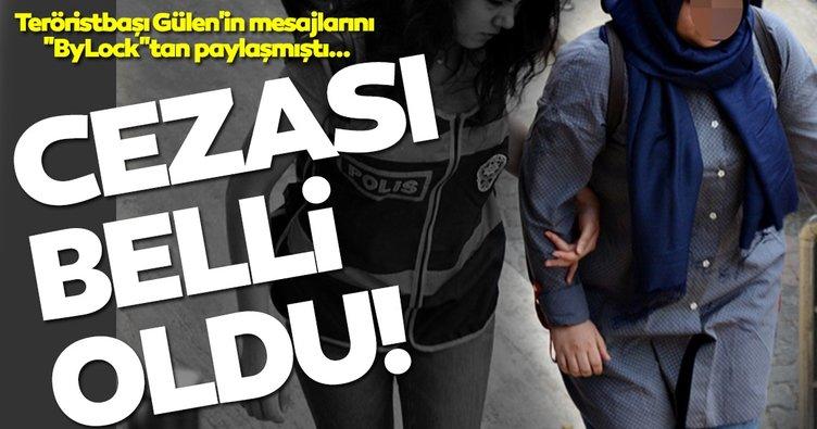 Gülen'in mesajlarını ByLocktan paylaşan örgüt ablasına hapis cezası