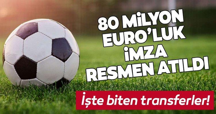 80 milyon Euro'luk transfer resmen açıklandı. İşte biten transferler...