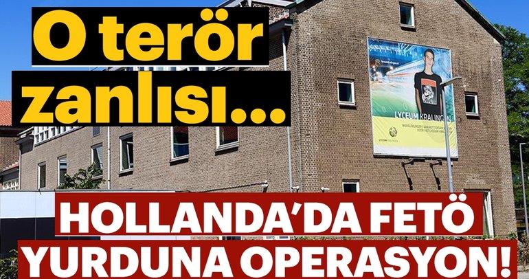 Hollanda'da FETÖ yurduna terör operasyonu