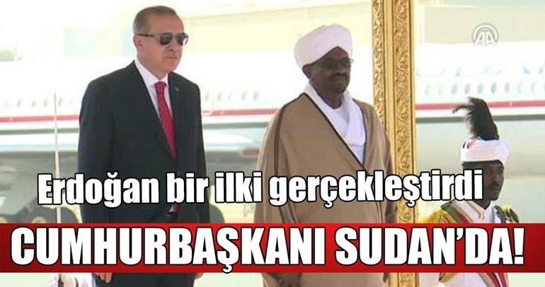 Cumhurbaşkanı Erdoğan Sudan'da! Tarihte bir ilk olma özelliği taşıyor