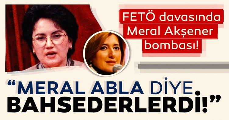 FETÖ davasında Meral Akşener bombası!