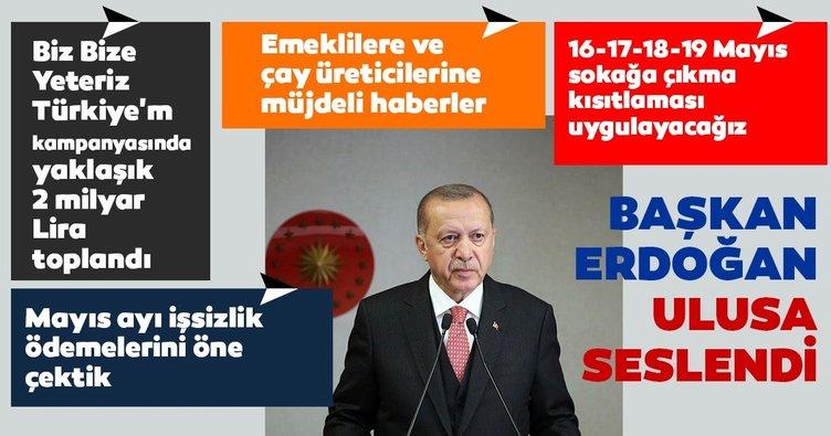 Son dakika: Başkan Erdoğan: 16-17-18-19 Mayıs'ta sokağa çıkma kısıtlaması uygulanacak