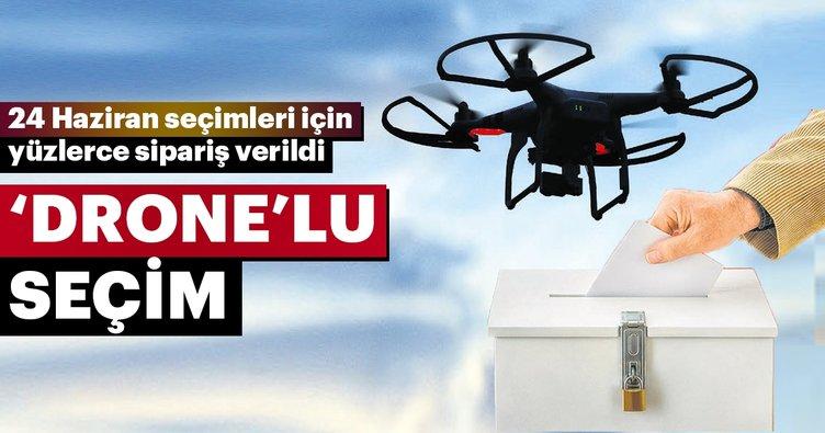 'Drone'lu seçim
