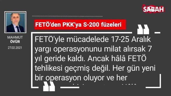 Mahmut Övür   FETÖ'den PKK'ya S-200 füzeleri