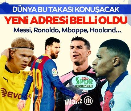 Son dakika: Dünya bu takası konuşacak, yeni adresi belli oldu! Messi, Ronaldo, Mbappe, Haaland...