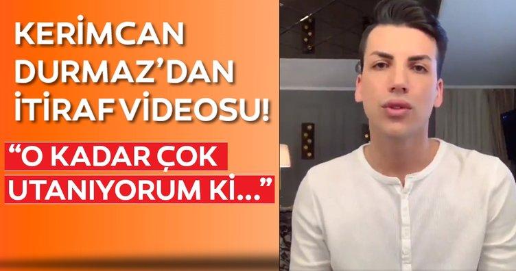 Kerimcan Durmaz'dan son dakika video açıklaması geldi! O kadar çok utanıyorum ki...