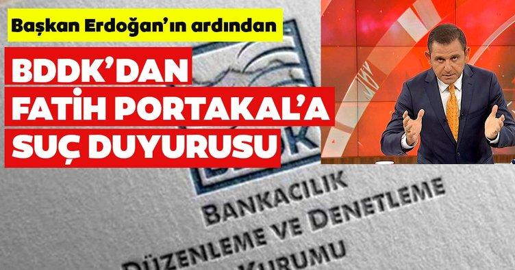 Son dakika: BDDK'dan Fatih Portakal'a suç duyurusu