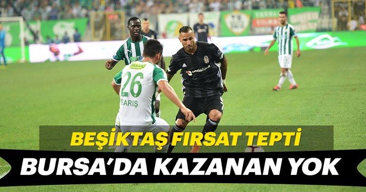 Beşiktaş fırsat tepti! Bursa'da kazanan yok