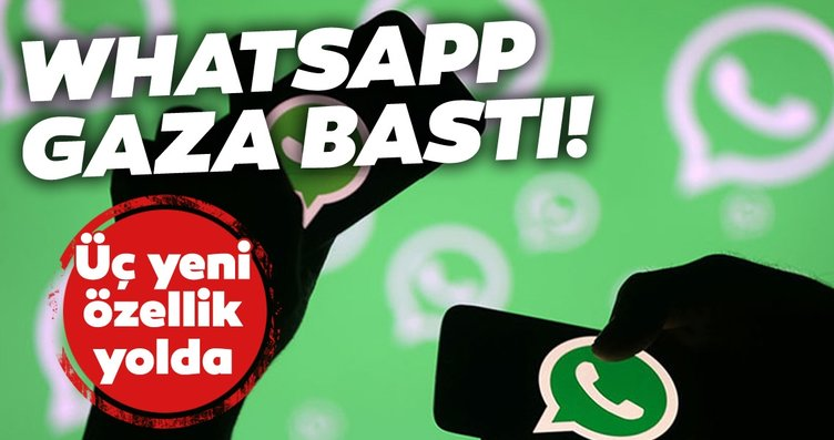 WhatsApp iyice gaza bastı! WhatsApp'ın yeni...