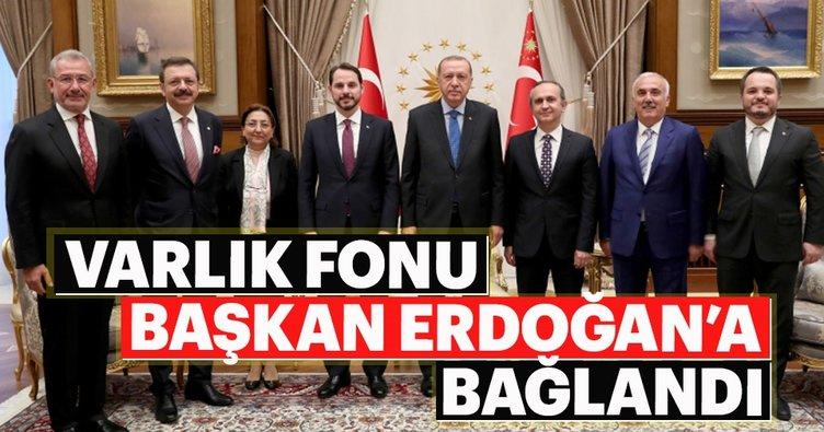 Varlık Fonu Başkan Erdoğan'a bağlandı
